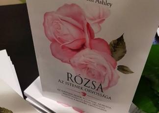 RÓZSA - AZ ISTENEK ORVOSSÁGA: Elizabeth Ashley aromaterapeutától